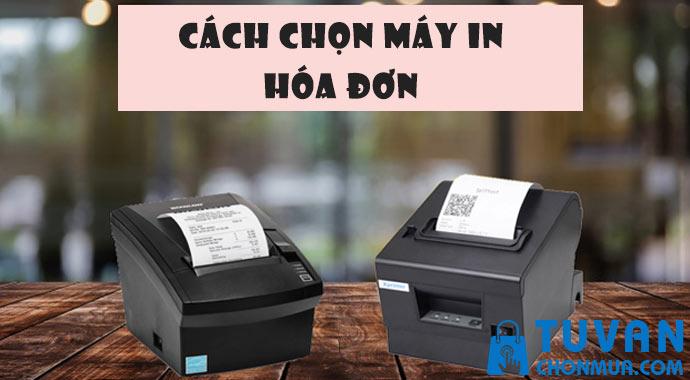 Cách chọn máy in hóa đơn