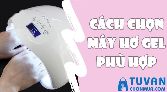 Cách chọn máy sấy gel móng tay